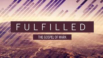 Fulfilled: The Gospel of Mark