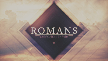 Romans: Justification By Faith