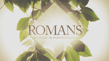 Romans: Growing in Righteousness