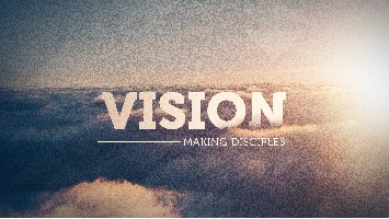 Vision: Making Disciples